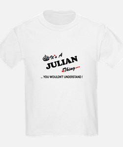 JULIAN thing, you wouldn't understand T-Shirt