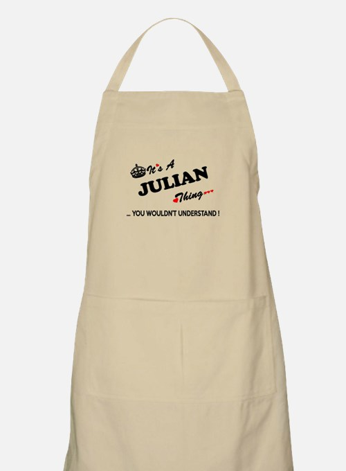 JULIAN thing, you wouldn't understand Apron