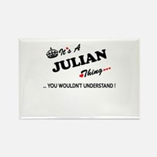 JULIAN thing, you wouldn't understand Magnets