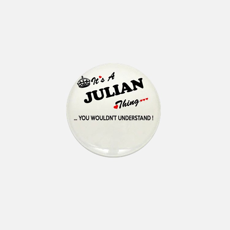 JULIAN thing, you wouldn't understand Mini Button