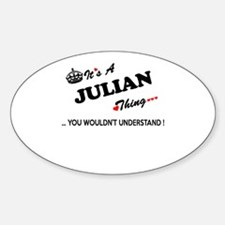JULIAN thing, you wouldn't understand Decal