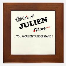 JULIEN thing, you wouldn't understand Framed Tile