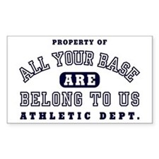 Property of All your base Rectangle Decal