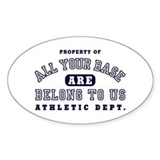 Property of All your base Oval Decal