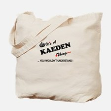 KAEDEN thing, you wouldn't understand Tote Bag