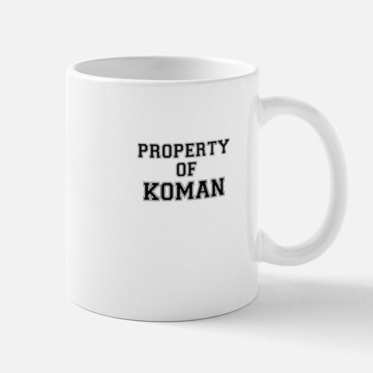 Property of KOMAN Mugs