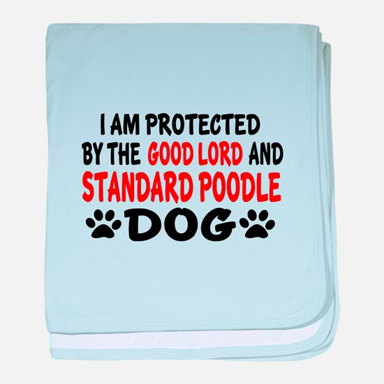 Protected By Standard Poodle Dog baby blanket