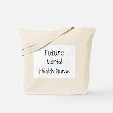 Future Mental Health Nurse Tote Bag