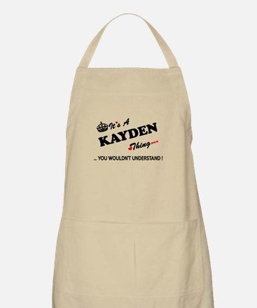 KAYDEN thing, you wouldn't understand Apron