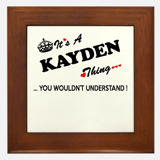 KAYDEN thing, you wouldn't understand Framed Tile