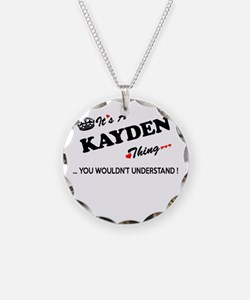 KAYDEN thing, you wouldn't u Necklace