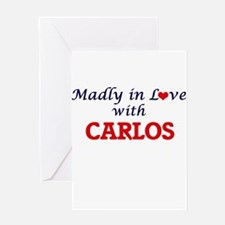 Madly in love with Carlos Greeting Cards