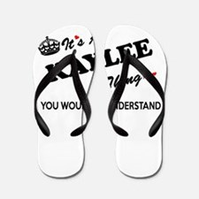 KAYLEE thing, you wouldn't understand Flip Flops