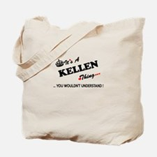 KELLEN thing, you wouldn't understand Tote Bag