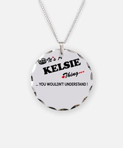 KELSIE thing, you wouldn't u Necklace