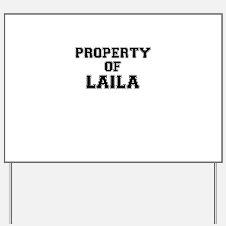 Property of LAILA Yard Sign