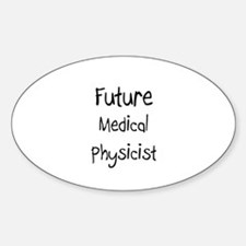 Future Medical Physicist Oval Decal