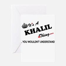 KHALIL thing, you wouldn't understa Greeting Cards