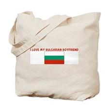 I LOVE MY BULGARIAN BOYFRIEND Tote Bag