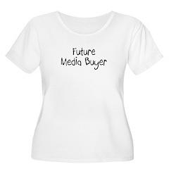 Future Media Buyer T-Shirt