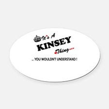 KINSEY thing, you wouldn't underst Oval Car Magnet