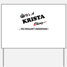 KRISTA thing, you wouldn't understand Yard Sign