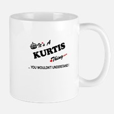KURTIS thing, you wouldn't understand Mugs