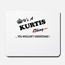 KURTIS thing, you wouldn't understand Mousepad