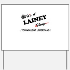 LAINEY thing, you wouldn't understand Yard Sign