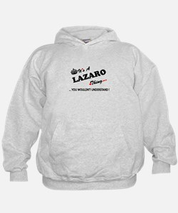LAZARO thing, you wouldn't understand Hoodie