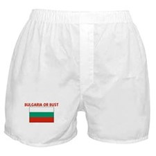 BULGARIA OR BUST Boxer Shorts