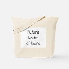 Future Master Of Hound Tote Bag