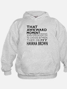 Awkward Havana Brown Cat Designs Hoodie