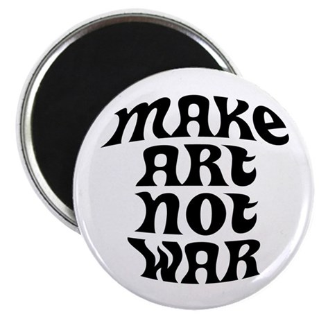 Make Art Not War Magnet