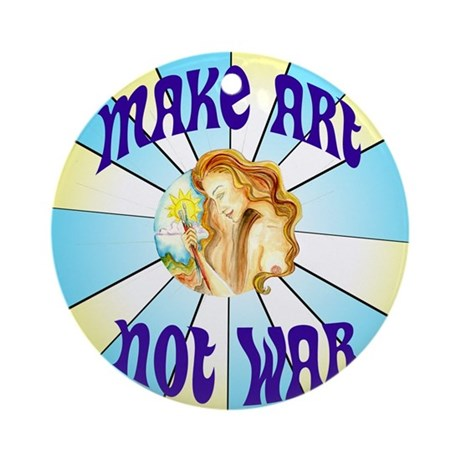 Make Art Not War Ornament (Round)