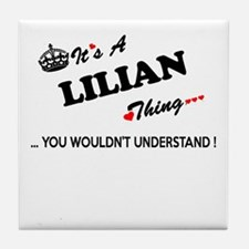 LILIAN thing, you wouldn't understand Tile Coaster