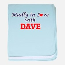Madly in love with Dave baby blanket