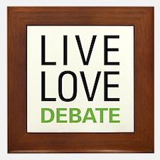 Live Love Debate Framed Tile