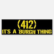 412 It's a Burgh Thing Bumper Bumper Bumper Sticker