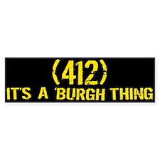 412 It's a Burgh Thing Bumper Bumper Sticker