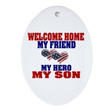welcome home my son Oval Ornament