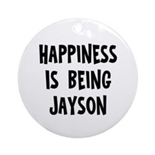 Happiness is being Jayson Ornament (Round)