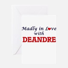 Madly in love with Deandre Greeting Cards
