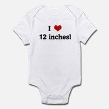 I Love 12 inches! Infant Bodysuit