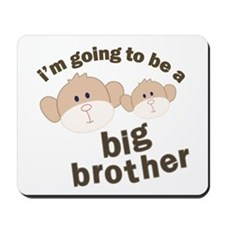 big brother to be monkey Mousepad