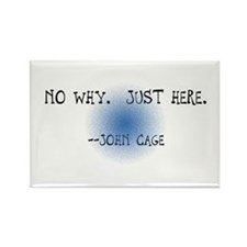 """John Cage """"No Why"""" Rectangle Magnet"""