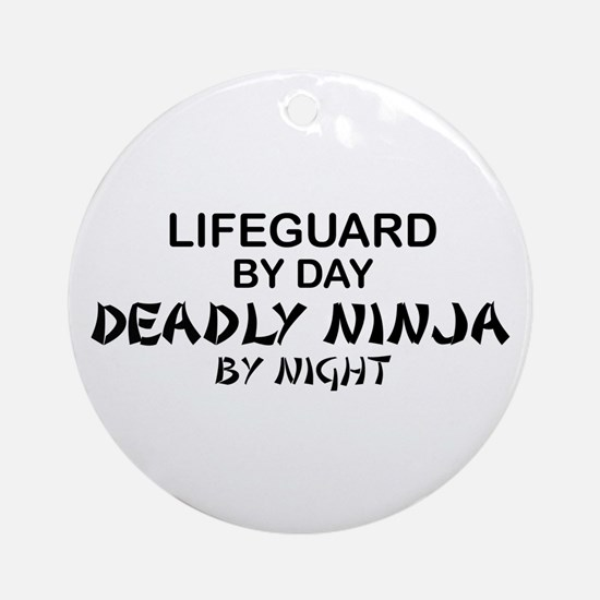 Lifeguard Deadly Ninja by Night Ornament (Round)