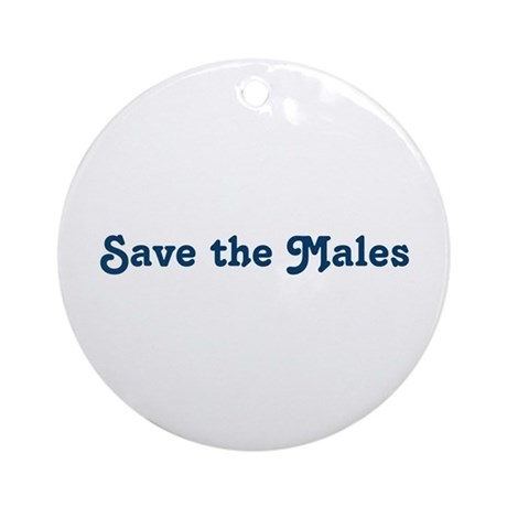 Save the Males Ornament (Round)
