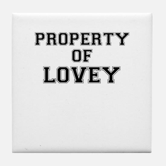 Property of LOVEY Tile Coaster