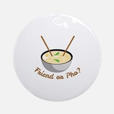 Friend Or Pho Round Ornament